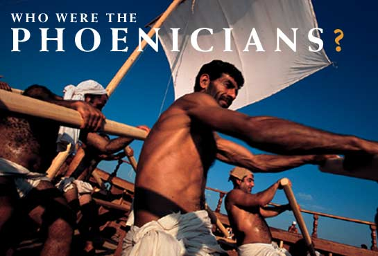 WHO WERE THE PHOENICIANS?